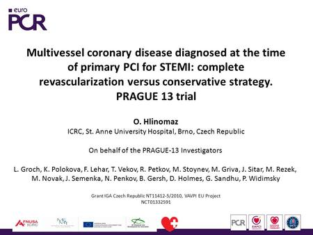 Multivessel coronary disease diagnosed at the time of primary PCI for STEMI: complete revascularization versus conservative strategy. PRAGUE 13 trial O.