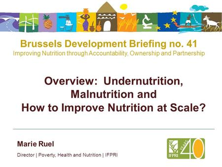 Click to edit Master title style Shenggen Fan, April 2015 Brussels Development Briefing no. 41 Improving Nutrition through Accountability, Ownership and.