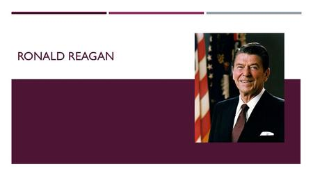 RONALD REAGAN. DOMESTIC POLICY WHAT TWO OPTIONS COULD THE REAGAN ADMINISTRATION DO IN ORDER TO COMBAT STAGFLATION?  Raise interest rates  Supply-side.