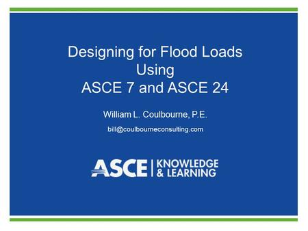 Designing for Flood Loads Using ASCE 7 and ASCE 24