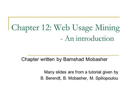 Chapter 12: Web Usage Mining - An introduction