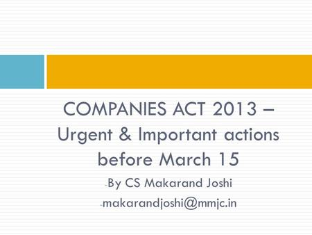 COMPANIES ACT 2013 – Urgent & Important actions before March 15