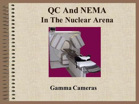 QC And NEMA In The Nuclear Arena
