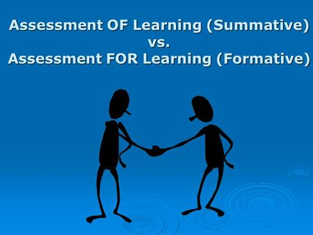 Assessment OF Learning (Summative) vs