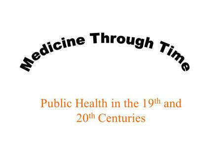 Public Health in the 19 th and 20 th Centuries. 19 th century Britain The Industrial Revolution coincided with a huge increase in population Cities and.