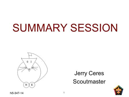 SUMMARY SESSION Jerry Ceres Scoutmaster N