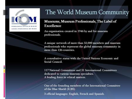 Museums, Museum Professionals, The Label of Excellence An organisation created in 1946 by and for museum professionals. A unique network of more than 32,000.