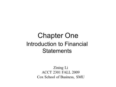 What do we hope to learn? What are the characteristics of a corporation? What are the four basic financial statements? What information does each statement.