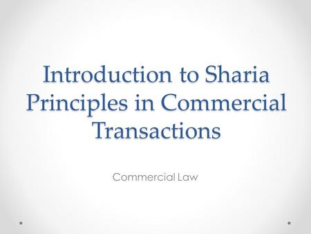 Introduction to Sharia Principles in Commercial Transactions