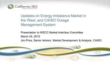Presentation to WECC Market Interface Committee March 24, 2015
