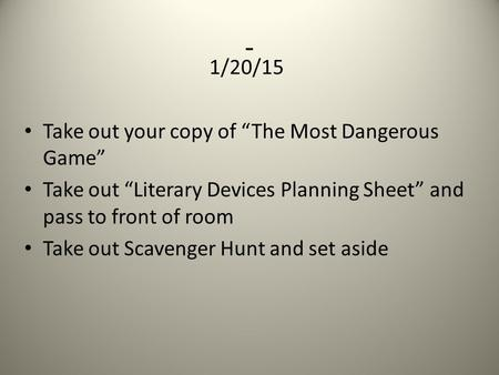 "- 1/20/15 Take out your copy of ""The Most Dangerous Game"""