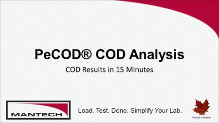 PeCOD® COD Analysis COD Results in 15 Minutes. Introduction COD and BOD Standard Method (Dichromate) New PeCOD® COD Method (Photo-Electrochemistry) Comparison.