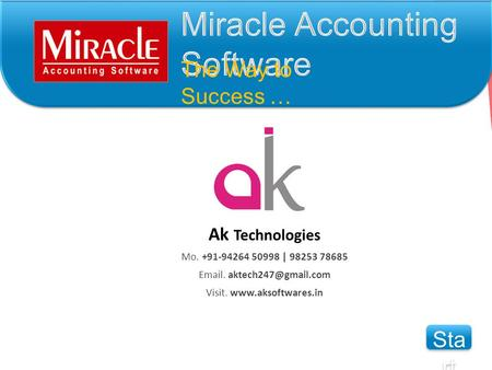 The Way to Success … Sta rt Sta rt Ak Technologies Mo. +91-94264 50998 | 98253 78685  . Visit.