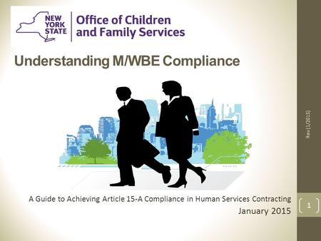 Understanding M/WBE Compliance A Guide to Achieving Article 15-A Compliance in Human Services Contracting January 2015 Rev (1/2015) 1.
