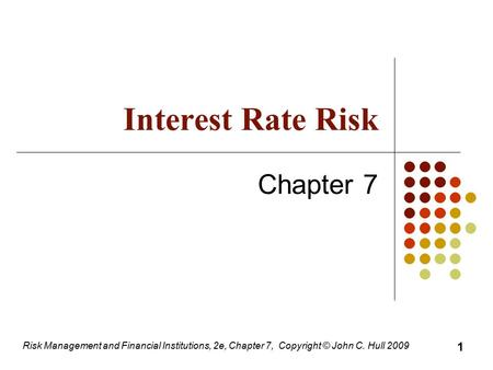 Interest Rate Risk Chapter 7