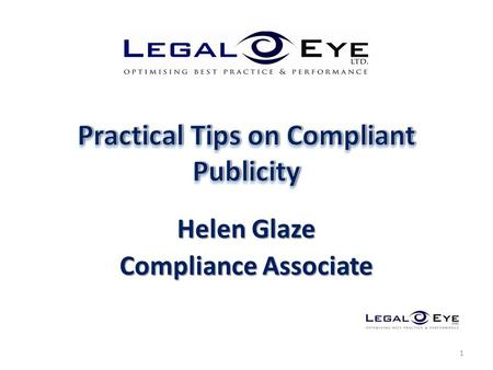 Helen Glaze Compliance Associate 1. 2  General Compliance – How Do You Rate?  Client Care Letters & Terms of Engagement.