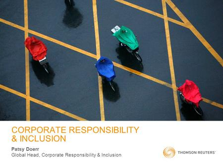 CORPORATE RESPONSIBILITY & INCLUSION Patsy Doerr Global Head, Corporate Responsibility & Inclusion.