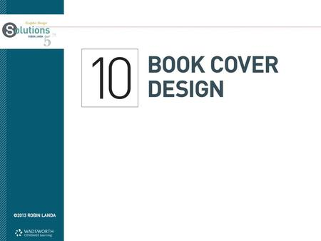 Objectives Understand the purpose of cover design Become acquainted with the process of designing a cover Realize the design needs for a series of covers.
