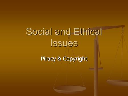 Social and Ethical Issues Piracy & Copyright. Piracy.