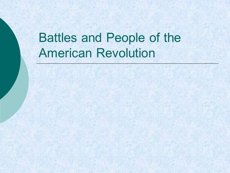 "Battles and People of the American Revolution. What is Colonel Prescott known for saying? ""Don't fire until you see the white's of their eyes."" Who won."