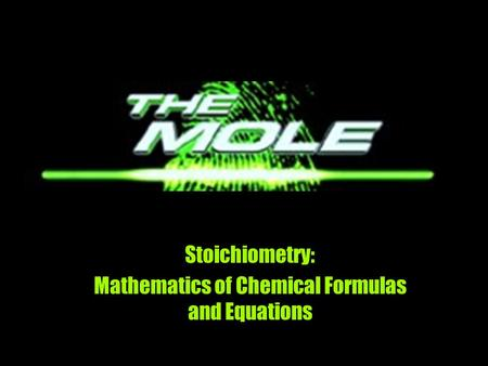 Stoichiometry: Mathematics of Chemical Formulas and Equations.