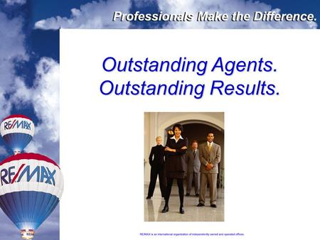 "Outstanding Agents. Outstanding Results.. Representing Buyers in pursuit of their ""American Dream"""