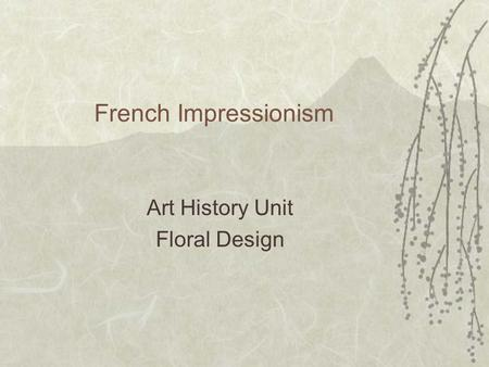 French Impressionism Art History Unit Floral Design.