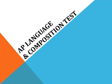 AP Language & Composition TEST