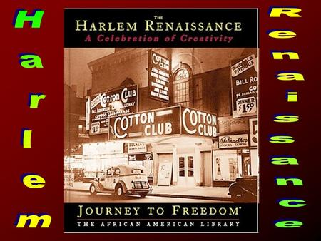 You need to WRITE DOWN anything in orange! Harlem Renaissance The flourishing of Black literature, art, music, dance, and social commentary in the 1920s.