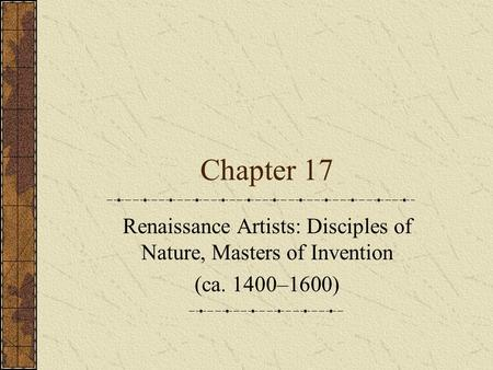 Renaissance Artists: Disciples of Nature, Masters of Invention