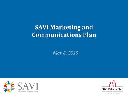 SAVI Marketing and Communications Plan May 8, 2015.