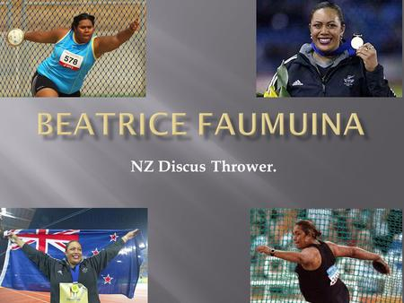 NZ Discus Thrower..  Date of birth?-23 rd October 1974.  Where was she born?- in Auckland.  What is her age now?- 40, turning 41 this year.  Where.