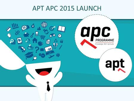 APT APC 2015 LAUNCH. With APTitude The new SAICA APC has replaced the PPE and the Part II Finance Examination The APC is an assessment of professional.