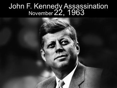 John F. Kennedy Assassination November 22, 1963. Dallas, Texas / 12:29 pm.
