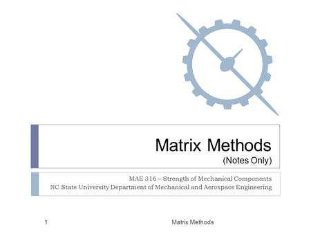 Matrix Methods (Notes Only)