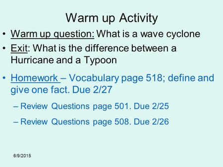 Warm up Activity Warm up question: What is a wave cyclone