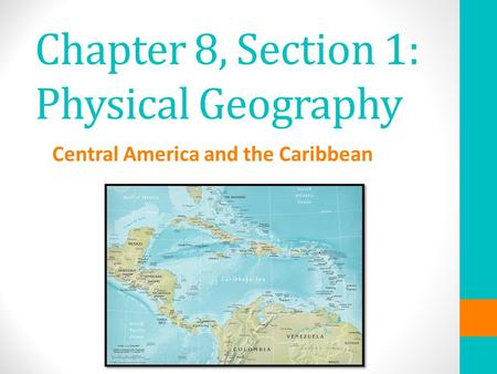 Chapter 8, Section 1: Physical Geography