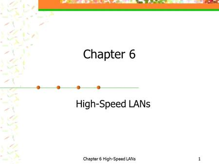 Chapter 6 High-Speed LANs1 Chapter 6 High-Speed LANs.