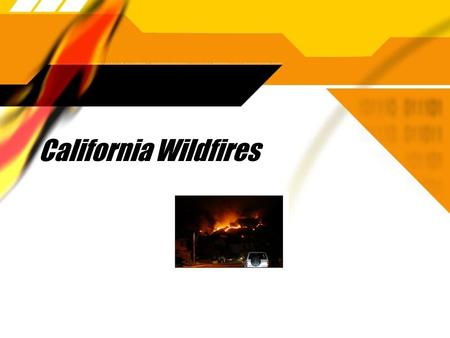 California Wildfires. What causes fires to spread?