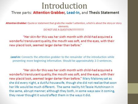 Three parts: Attention Grabber, Lead-In, and Thesis Statement