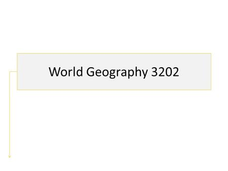 World Geography 3202.