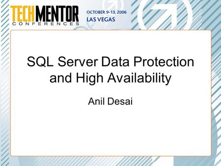 SQL Server Data Protection and High Availability Anil Desai.