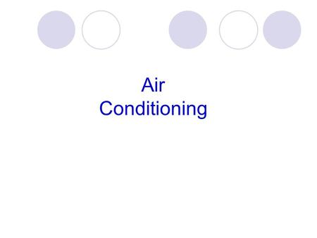 Air Conditioning. Definition: Any treatment of the environment air within a building is air conditioning. Air cooling is any process that reduces air.