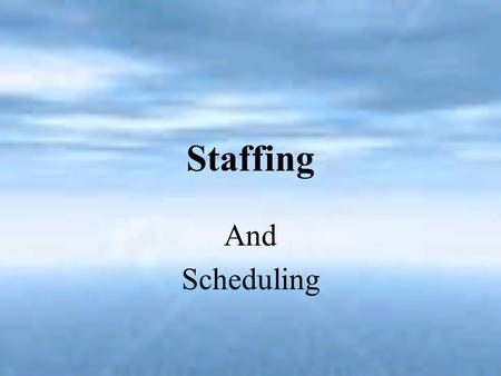 Staffing And Scheduling.
