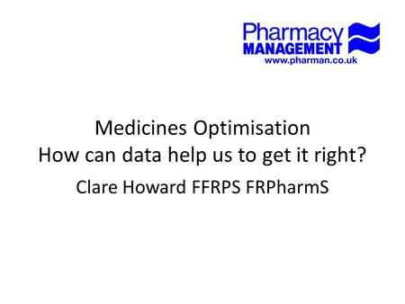 Medicines Optimisation How can data help us to get it right?
