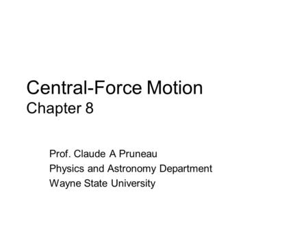 Central-Force Motion Chapter 8