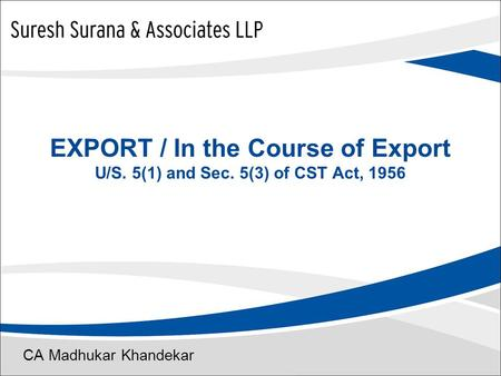 EXPORT / In the Course of Export U/S. 5(1) and Sec