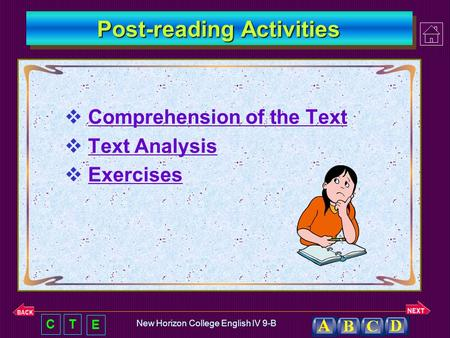 CT E New Horizon College English IV 9-B Post-reading Activities  Comprehension of the Text Comprehension of the Text  Text Analysis Text Analysis 