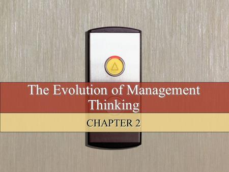 The Evolution of Management Thinking CHAPTER 2. Copyright © 2008 by South-Western, a division of Thomson Learning. All rights reserved. 2 Learning Objectives.