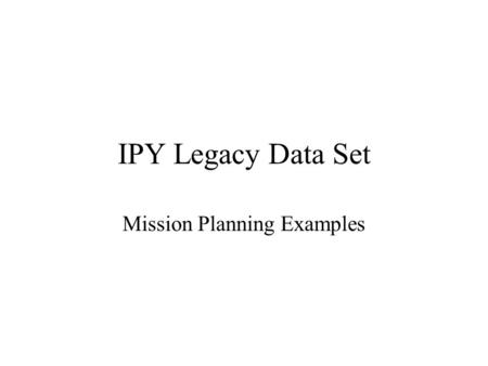 IPY Legacy Data Set Mission Planning Examples. Antarctic Ice Sheet InSAR South Looking Satellite: RADARSAT-1 Beam: Fine 1, Mixed Standard, Extended high.